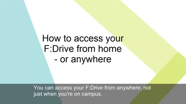 How to access your F:Drive from home